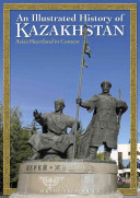 An Illustrated History of Kazakhstan
