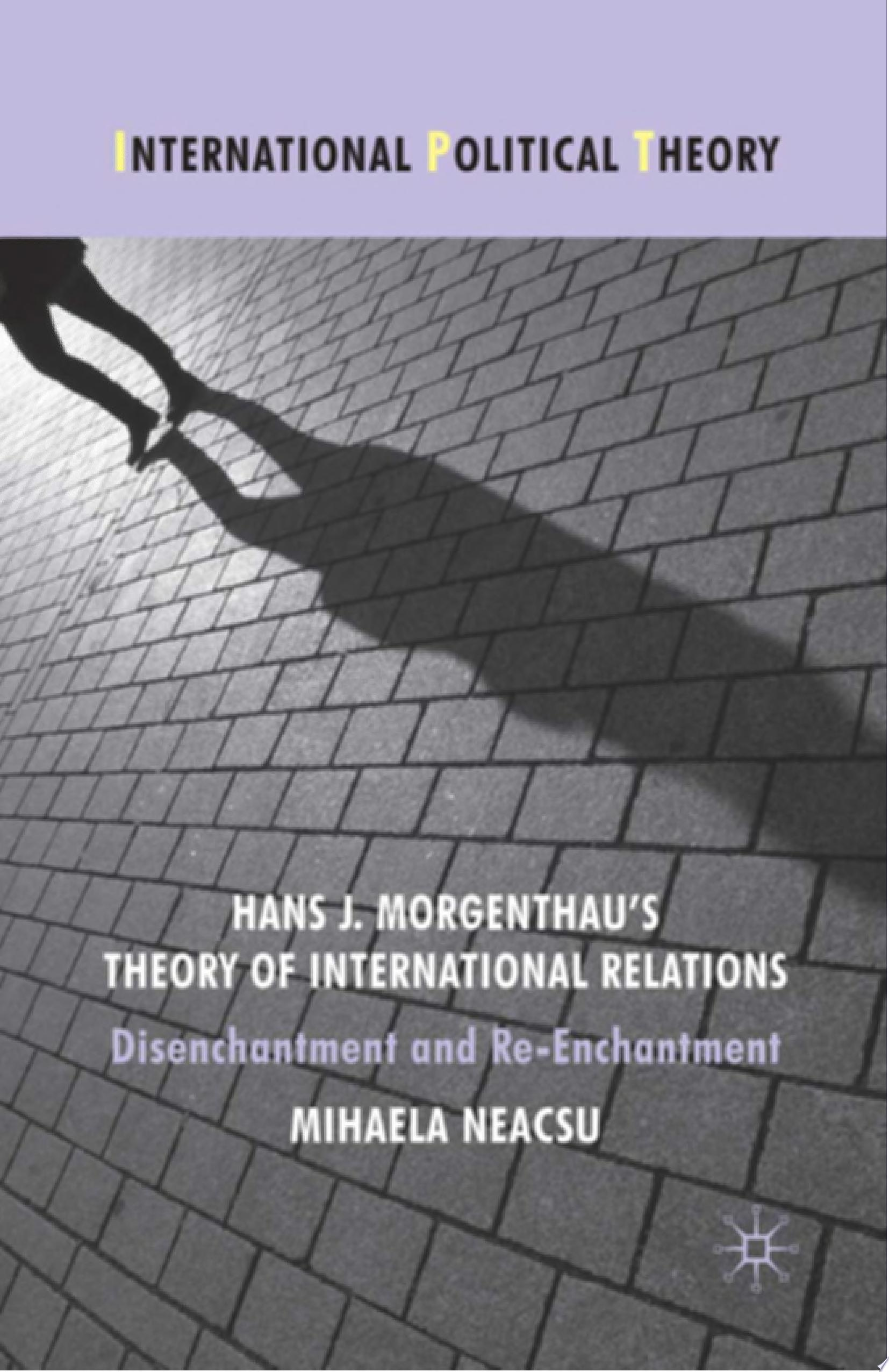 Hans J  Morgenthau s Theory of International Relations