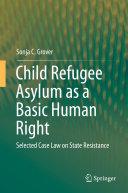 Child Refugee Asylum as a Basic Human Right [Pdf/ePub] eBook