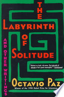 The Labyrinth of Solitude  : And the Other Mexico ; Return to the Labyrinth of Solitude ; Mexico and the United States ; The Philanthropic Ogre , Band 13