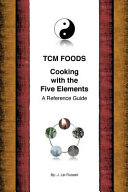 Tcm Foods, Cooking With the Five Elements