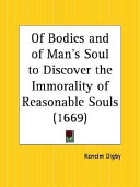 Of Bodies and of Man s Soul to Discover the Immorality of Reasonable Souls  1669