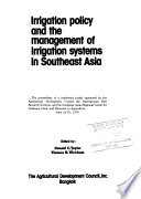 Irrigation Policy and the Management of Irrigation Systems in Southeast Asia