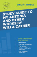 Study Guide to My Antonia and Other Works by Willa Cather