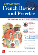 The Ultimate French Review and Practice  Premium Third Edition