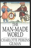 The Man Made World Annotated