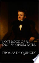 Note Book of an English Opium Eater