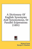 A Dictionary of English Synonyms and Synonymous  Or Parallel Expressions  1891