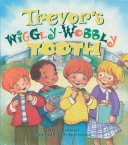 Trevor s Wiggly Wobbly Tooth Book PDF