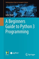 A Beginners Guide to Python 3 Programming