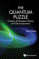 Quantum Puzzle, The: Critique Of Quantum Theory And Electrodynamics