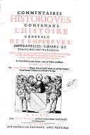 Commentaires historiques, contenans l'histoire générale des empereurs, impératrices, caesars et tyrans de l'empire romain