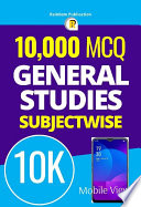 10000 MCQ - General Studies Previous Paper Based Question Bank for UPSC & STate PSC Exams