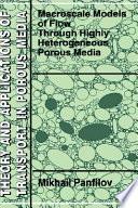 Macroscale Models of Flow Through Highly Heterogeneous Porous Media Book