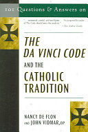 101 Questions and Answers on The Da Vinci Code and the Catholic Tradition