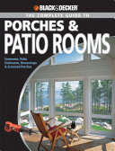 Black   Decker The Complete Guide to Porches   Patio Rooms