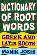 Dictionary of Root Words: Greek and Latin Roots Pdf/ePub eBook