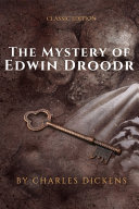 The Mystery of Edwin Drood   Classic Edition