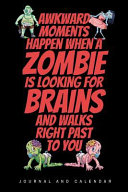 Awkward Moments Happen When A Zombie Is Looking For Brains And Walks Right Past To You