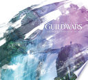 The Complete Art Of Guild Wars Arenanet 20th Anniversary Edition