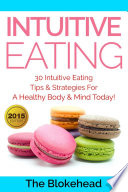 Intuitive Eating   30 Intuitive Eating Tips   Strategies For A Healthy Body   Mind Today