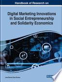 Handbook of Research on Digital Marketing Innovations in Social Entrepreneurship and Solidarity Economics