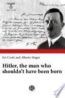 Hitler  the man who shouldn   t have been born