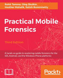 Practical Mobile Forensics  Third Edition Book