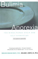 Bulimia/Anorexia: The Binge/Purge Cycle and Self-Starvation Book