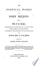 The Poetical Works of John Milton  with a Life of the Author  Preliminary Dissertations on Each Poem  Notes Critical and Explanatory     and a Verbal Index  Edited by C D  Cleveland Book