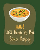 Hello  365 Bean   Pea Soup Recipes