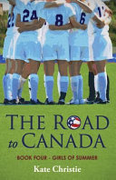 The Road to Canada  Book Four of Girls of Summer