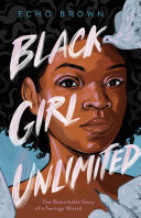 link to Black girl unlimited : the remarkable story of a teenage wizard in the TCC library catalog