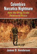 Colombia      s Narcotics Nightmare