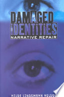 Damaged Identities, Narrative Repair