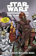 Star Wars: The Clone Wars (zur TV-Serie), Band 9 - Immer Ärger mit den Dugs