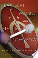 Heartbeat  Warble  and the Electric Powwow