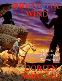 Riding the Wind: A Pair of Historical Romances