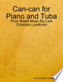 Can-can for Piano and Tuba - Pure Sheet Music By Lars Christian Lundholm