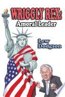 Wriggly Rex  Amoral Leader