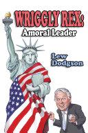 Wriggly Rex: Amoral Leader Book