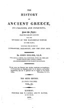 The History of Ancient Greece: Part the first. From the earliest accounts till the division of the Macedonian empire in the East