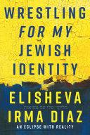 Wrestling For My Jewish Identity