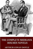 The Complete Sherlock Holmes Novels