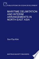 Maritime Delimitation and Interim Arrangements in North East Asia