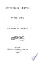 Scattered leaves  or  twilight trifles Book