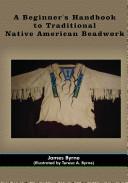 A Beginner S Handbook To Traditional Native American Beadwork