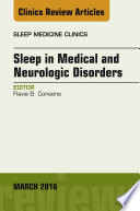 Sleep in Medical and Neurologic Disorders  an Issue of Sleep Medicine Clinics