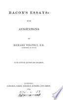 Bacon's essays, with annotations by R. Whately