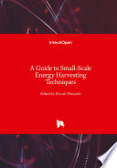 A Guide to Small Scale Energy Harvesting Techniques Book